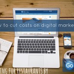 How to Cut Costs on Your Restaurant's Digital Marketing
