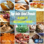 Tap Into Food Trends: A Guide to Buzzworthy Menus