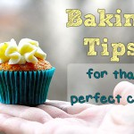 7 Baking Tips for that Perfect Cake