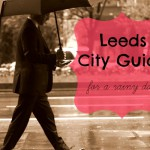 What to do in Leeds on a Rainy Day