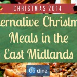 Christmas 2014: Alternative Christmas Meals in the East Midlands