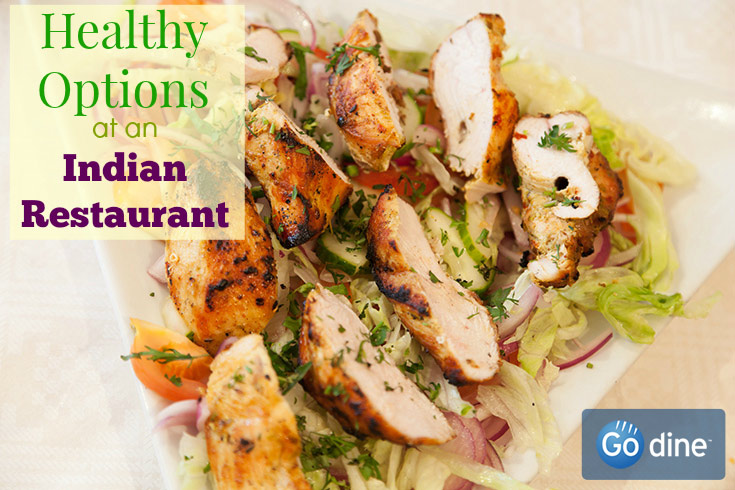 Healthy Options At An Indian Restaurant Go Dine Blog