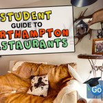 The Best Restaurants for Students in Northampton!