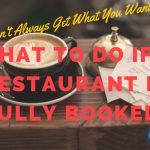 What To Do If A Restaurant is Fully Booked