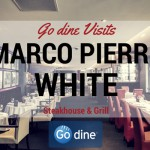 Go dine Vists (and Meets!) Marco Pierre White, Nottingham