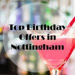 Top Birthday Offers in Nottingham