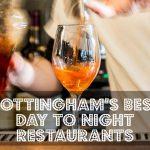 Nottingham's Best Day to Night Restaurants
