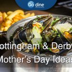 Nottingham and Derby Mother's Day Ideas