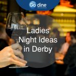 Ladies Night Ideas in Derby