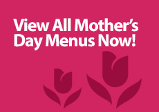 View Mother's Day menus near you